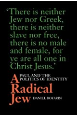 A Radical Jew: Paul and the Politics of Identity (Contraversions: Critical Studies in Jewish Literature, Culture, and Society) Paperback
