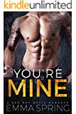 YOU'RE MINE: A Bad Boy Mafia Romance (Carbone Crime Family)