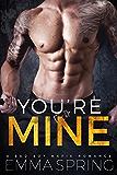 YOU'RE MINE: A Bad Boy Mafia Romance (Carbone Crime Family)