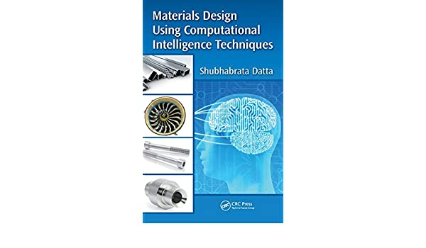 Materials design using computational intelligence techniques