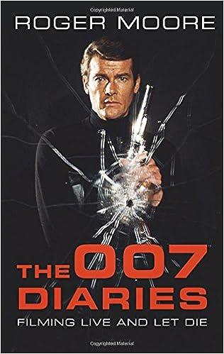 The 007 Diaries Filming Live And Let Die Roger Moore Kbe