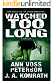 Watched Too Long: A Thriller (Val Ryker Series)