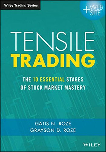 Tensile Trading: The 10 Essential Stages of Stock Market Mastery (Wiley Trading) by Wiley