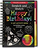 Happy Birthday! Scratch & Sketch (An Art Activity Book for Birthday Artists of All Ages) (Trace-Along Scratch and Sketch)