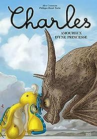 Charles amoureux d'une princesse par Alex Cousseau
