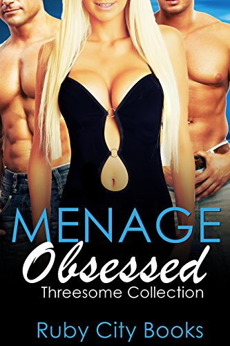 Download for free MENAGE OBSESSED: Threesome Collection