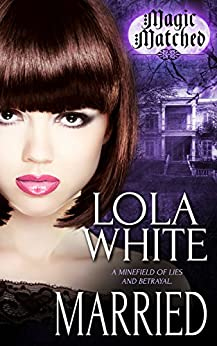 Married (Magic Matched Book 2) by [White, Lola]
