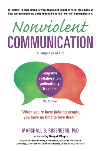 Nonviolent Communication: A Language of Life, 3rd Edition: Life-Changing Tools for Healthy Relationships (Nonviolent Communication Guides) [Marshall B. Rosenberg PhD] (Tapa Blanda)