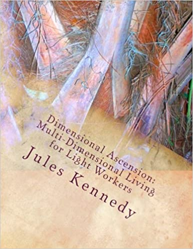 Download Dimensional Ascension: Multi-Dimensional Living for Light Workers (The Utopian Vision Ascension Series) (Volume 1) PDF, azw (Kindle), ePub, doc, mobi