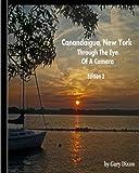Canandaigua, New York: Through The Eye Of A Camera