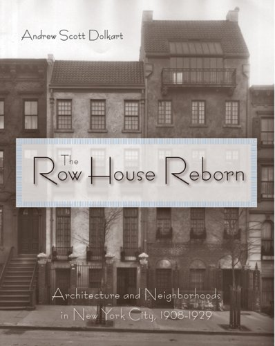 The Row House Reborn: Architecture and Neighborhoods in New York City, (Row Houses)