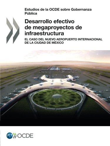 Descargar Libro Estudios De La Ocde Sobre Gobernanza Pública Desarrollo Efectivo De Megaproyectos De Infraestructura: El Caso Del Nuevo Aeropuerto Internacional De La Ciudad De México Oecd