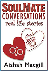 SoulMate Conversations (Real Life Stories Book 1)