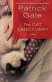 The Cat Sanctuary: A Novel by [Gale, Patrick]