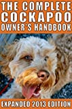 The Complete Cockapoo Owner's Handbook: Expanded Edition
