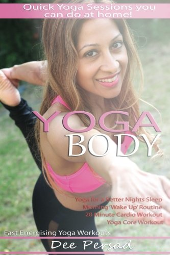 Yoga Body: Quick yoga sessions you can do at home, Fast energizing yoga workouts, Yoga for a better night's sleep, Morning wake up routine, Yoga core workout, 20 minute cardio yoga workout