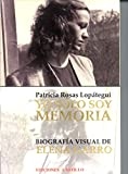 img - for Yo solo soy memoria Biografia visual de Elena Garro (Volume 1 of 2) (Coleccion Mas Alla) (Spanish Edition) book / textbook / text book