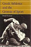Greek Athletics and the Genesis of Sport, David Sansone, 0520060997