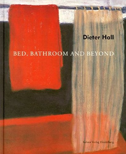 Dieter Hall: Bed, Bathroom and Beyond (German Edition)