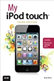 My iPod touch (covers iPod touch running iOS 5) (3rd Edition)