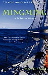 Mingming & the Tonic of Wildness: Yet More Voyages of a Simple Sailor by Roger D. Taylor (2012) Paperback