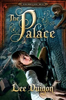 The Palace (Bell Mountain Series #6) by [Duigon, Lee]