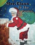 Mrs. Claus to the Rescue, D. Grainger, 1475193807