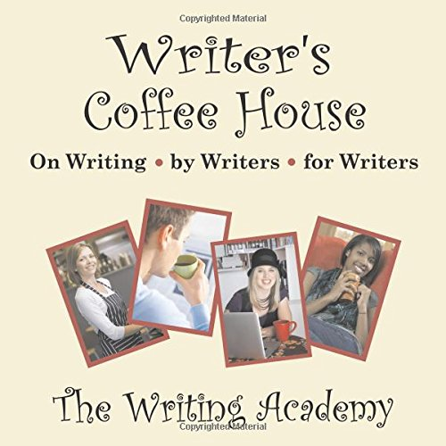 Read Online Writer's Coffee House: On Writing, by Writers, For Writers PDF