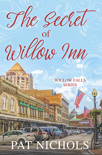 The Secret of Willow Inn (Willow Falls Series Book 1) by [Nichols, Pat]