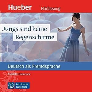 Jungs sind keine Regenschirme (Deutsch als Fremdsprache) Audiobook