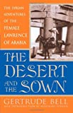 The Desert and the Sown, Gertrude Bell, 0815411359
