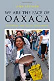 We Are the Face of Oaxaca, Lynn Stephen, 0822355345