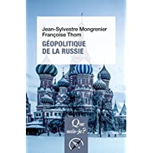 Géopolitique de la Russie: « Que sais-je ? » n° 4043 (French Edition)