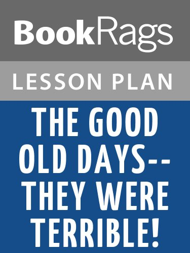 Amazon Lesson Plans The Good Old Days They Were Terrible