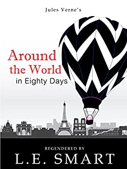 Around the World in Eighty Days - Regendered by [Smart, L.E., Verne, Jules]
