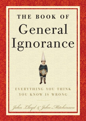 Misconceptions, misunderstandings, and flawed facts  finally get the heave-ho in this humorous, downright humiliating book of reeducation  based on the phenomenal British bestseller. Challenging what most of us assume to  be verifiable truths in area...