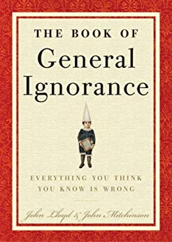 The Book of General Ignorance by [Mitchinson, John, Lloyd, John]