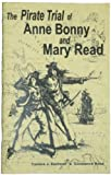 The Pirate Trial of Anne Bonny and Mary Read, Eastman, Tamara and Bond, Constance, 0965464695
