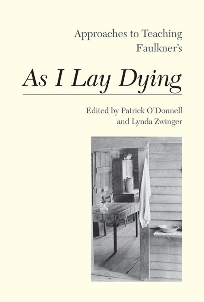 Download Approaches to Teaching Faulkner's As I Lay Dying (Approaches to Teaching World Literature) pdf epub