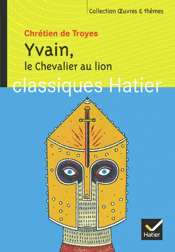 Oeuvres & Themes: Le Chevalier Au Lion (Yvain) - Extraits (French Edition)