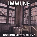 Nothing Left to Believe by Immune (2007-11-27)