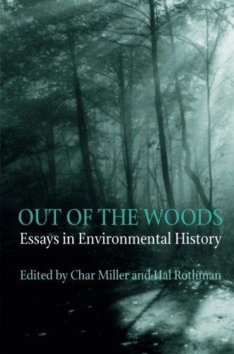 Out Of The Woods: Essays in Environmental History