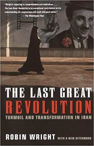 The last great revolution turmoil and transformation in iran the last great revolution turmoil and transformation in iran kindle edition fandeluxe Gallery