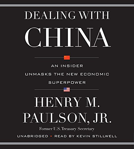 Dealing With China by Henry M. Paulson Jr