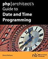php/architect's Guide to Date and Time Programming Front Cover