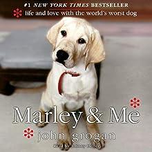 Marley & Me: Life and Love with the World's Worst Dog | Livre audio Auteur(s) : John Grogan Narrateur(s) : Johnny Heller