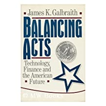 Balancing Acts: Technology, Finance and the American Future