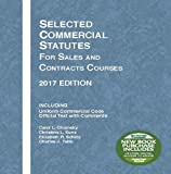 Selected Commercial Statutes for Sales and Contracts Courses: 2017 Edition (Selected Statutes)