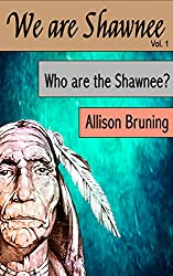 Who Are The Shawnee (We Are Shawnee Book 1)