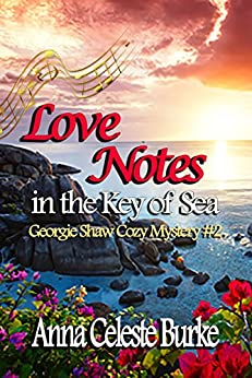 Love Notes in the Key of Sea Georgie Shaw Cozy Mystery #2 (Georgie Shaw Cozy Mystery Series) by [Burke, Anna Celeste]